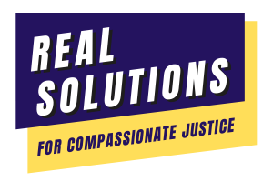 Real Solutions for Compassionate Justice